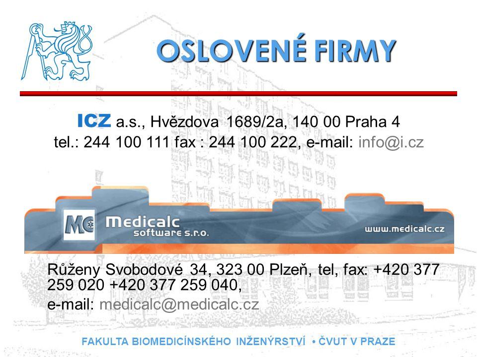 FAKULTA BIOMEDICÍNSKÉHO INŽENÝRSTVÍ ČVUT V PRAZE Růženy Svobodové 34, 323 00 Plzeň, tel, fax: +420 377 259 020 +420 377 259 040, e-mail: medicalc@medi