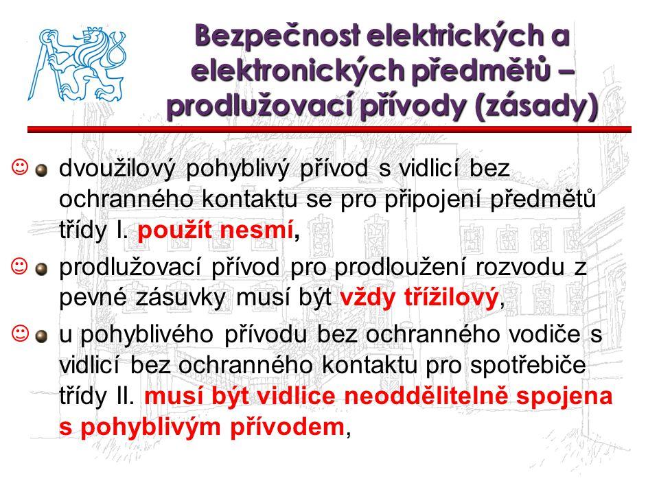 Bezpečnost elektrických a elektronických předmětů – prodlužovací přívody (zásady) dvoužilový pohyblivý přívod s vidlicí bez ochranného kontaktu se pro připojení předmětů třídy I.