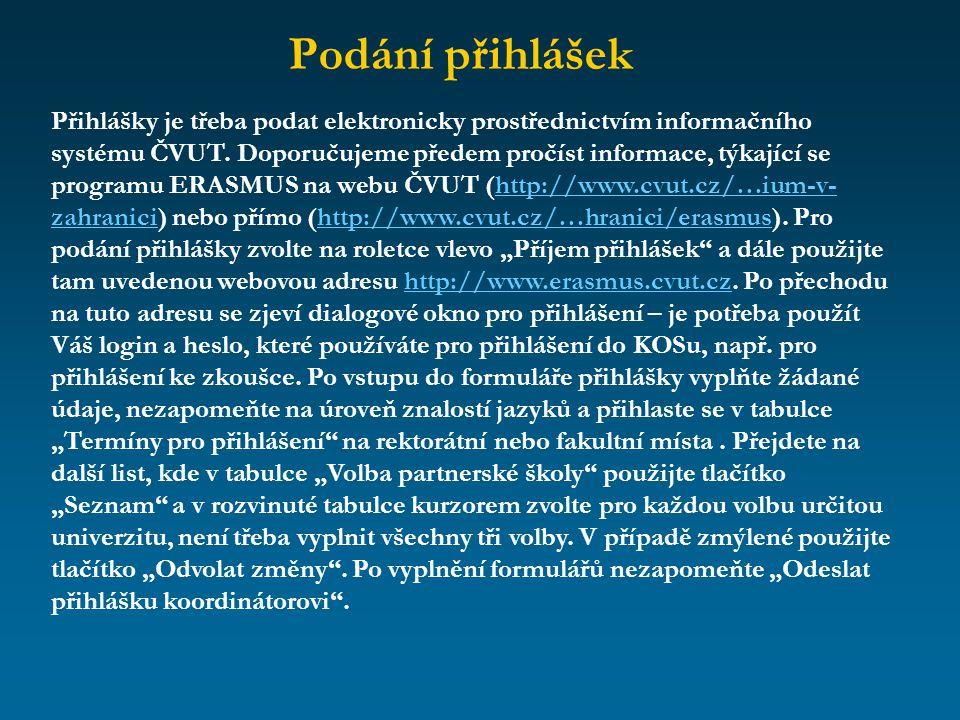 Evropská kancelář Odboru mezinárodních styků ČVUT v Praze zahájí v listopadu 2007 přijímací řízení na rektorátní místa pro účast v programu LLP/Erasmus v akademickém roce 2008/2009.