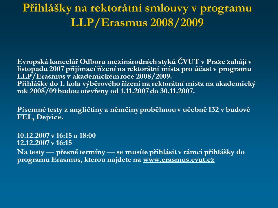 Evropská kancelář Odboru mezinárodních styků ČVUT v Praze zahájí v listopadu 2007 přijímací řízení na rektorátní místa pro účast v programu LLP/Erasmu