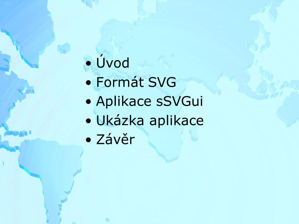 Úvod Formát SVG Aplikace sSVGui Ukázka aplikace Závěr
