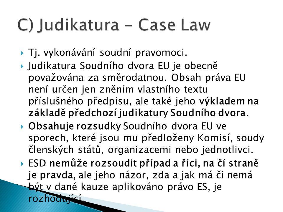  Tj. vykonávání soudní pravomoci.