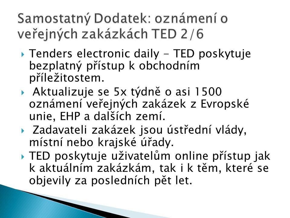  Tenders electronic daily - TED poskytuje bezplatný přístup k obchodním příležitostem.