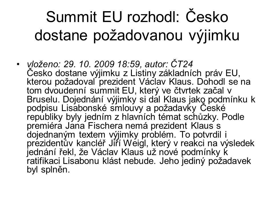 Summit EU rozhodl: Česko dostane požadovanou výjimku vloženo: 29.