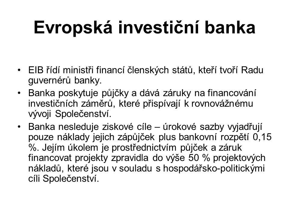 Evropská investiční banka EIB řídí ministři financí členských států, kteří tvoří Radu guvernérů banky.