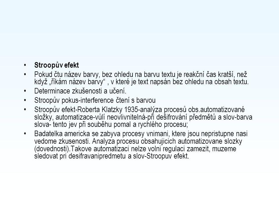 """Stroopův efekt Pokud čtu název barvy, bez ohledu na barvu textu je reakční čas kratší, než když """"říkám název barvy , v které je text napsán bez ohledu na obsah textu."""