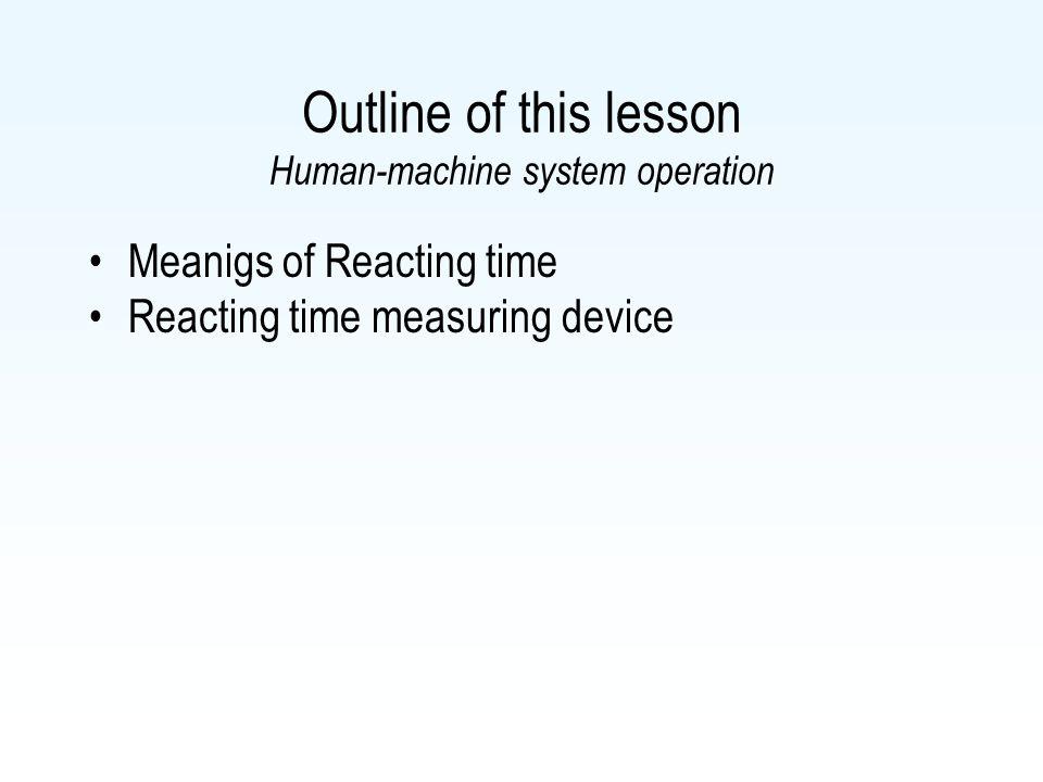 Reacting time 1.Basic reaction to basic stimulus.