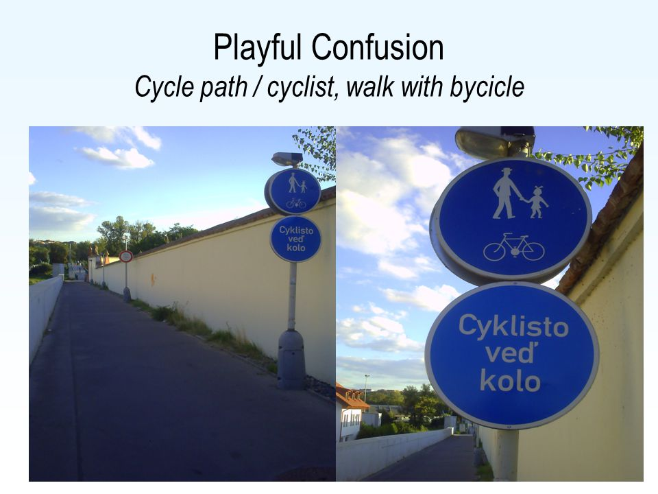 Playful Confusion Cycle path / cyclist, walk with bycicle