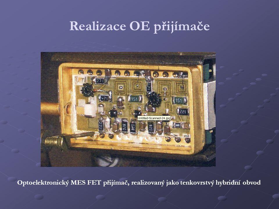 Realizace OE přijímače Optoelektronický MES FET přijímač, realizovaný jako tenkovrstvý hybridní obvod