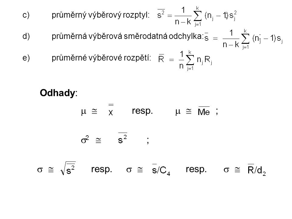 Poznámky: 1) Hodnoty C 4 a d 2 v závislosti na rozsahu výběru jsou uvedeny v tab.