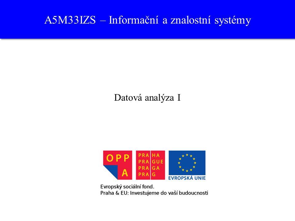 A5M33IZS – Informační a znalostní systémy Datová analýza I