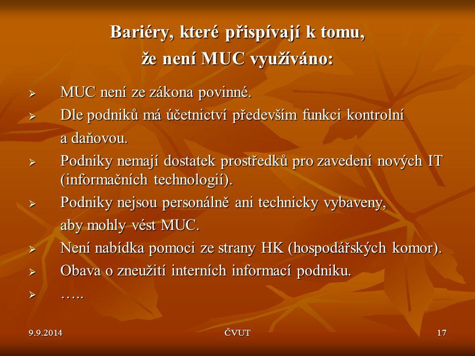 Bariéry, které přispívají k tomu, že není MUC využíváno:  MUC není ze zákona povinné.  Dle podniků má účetnictví především funkci kontrolní a daňovo