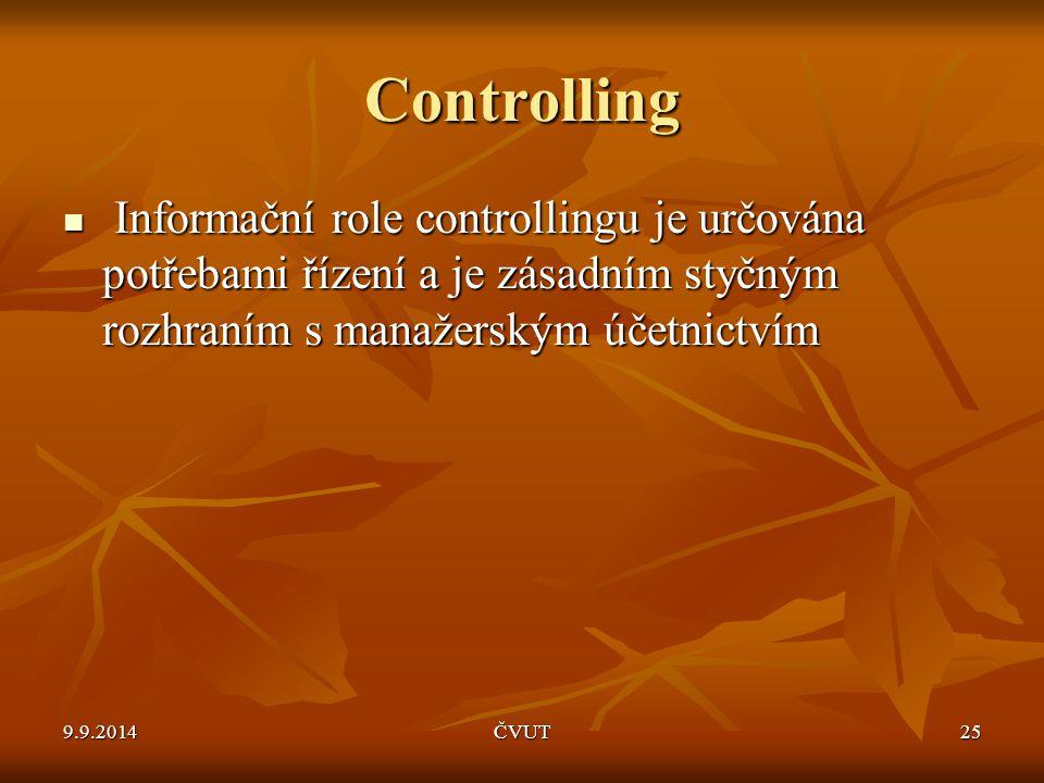 Controlling Informační role controllingu je určována potřebami řízení a je zásadním styčným rozhraním s manažerským účetnictvím Informační role contro