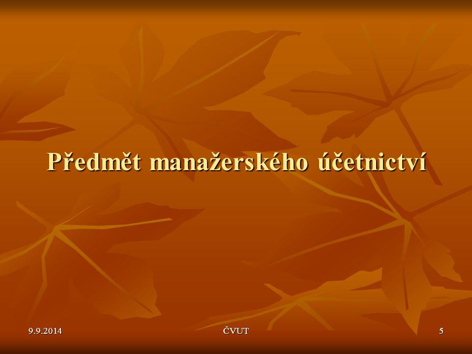 Předmět manažerského účetnictví 9.9.2014ČVUT5