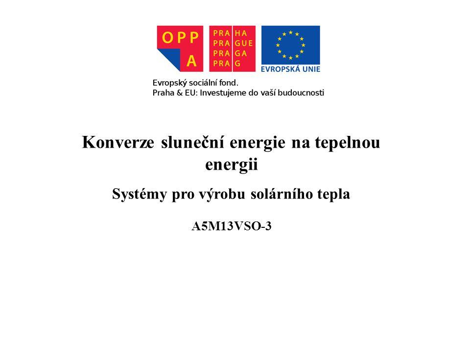 Konverze sluneční energie na tepelnou energii Systémy pro výrobu solárního tepla A5M13VSO-3