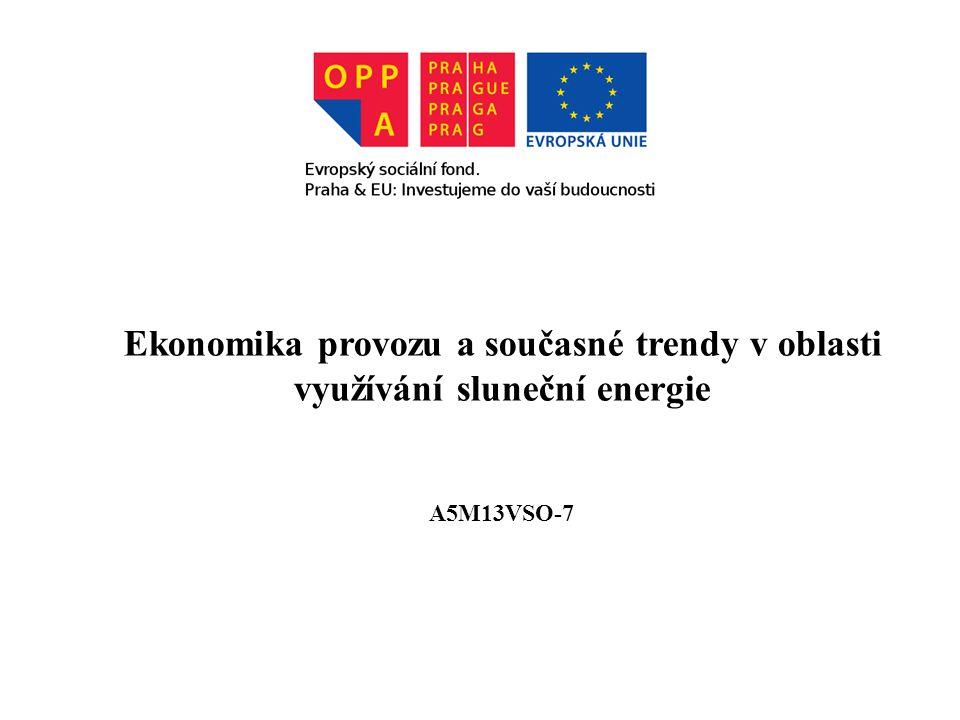 Ekonomika provozu a současné trendy v oblasti využívání sluneční energie A5M13VSO-7
