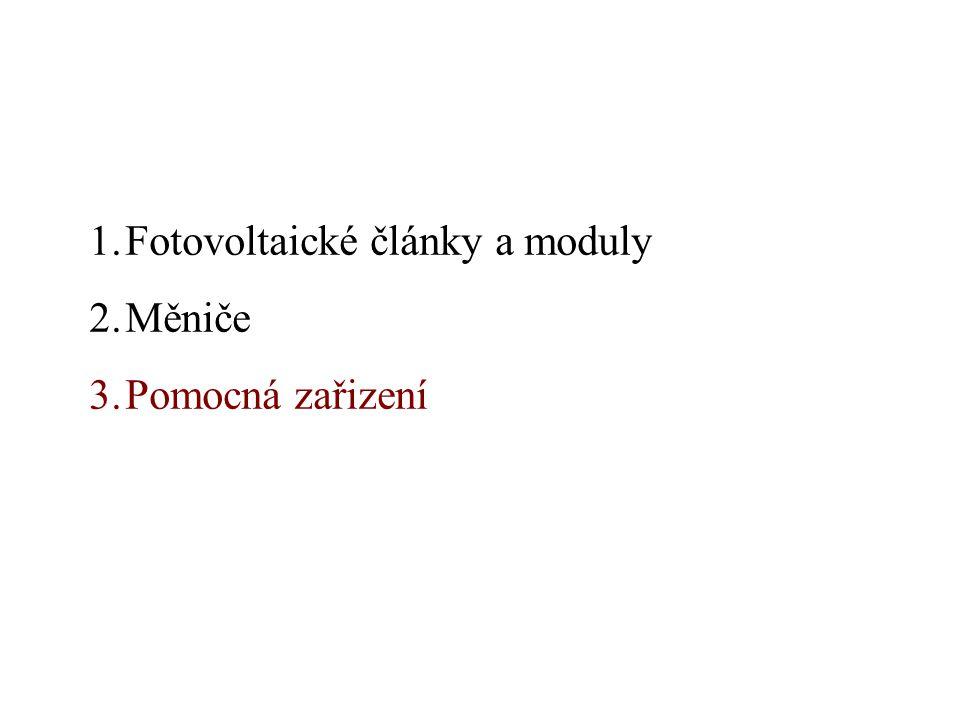 1.Fotovoltaické články a moduly 2.Měniče 3.Pomocná zařizení