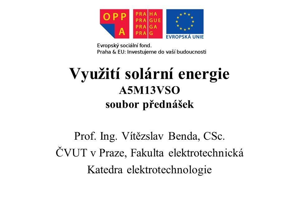 Využití solární energie A5M13VSO soubor přednášek Prof.