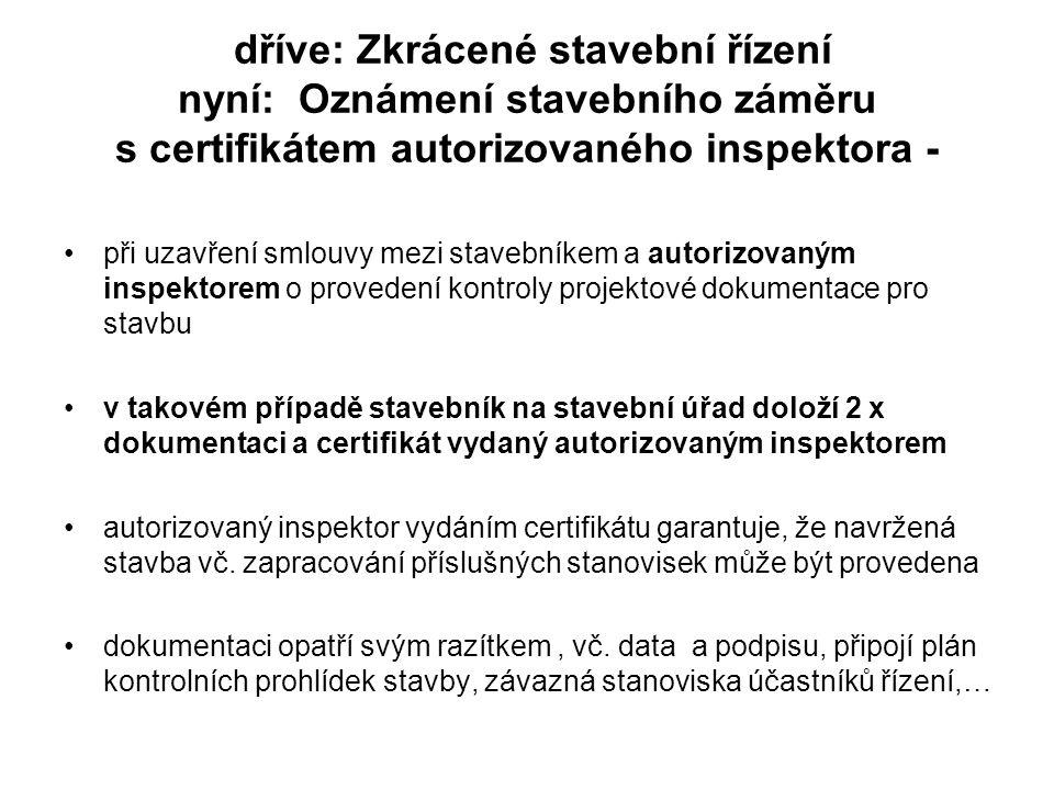 dříve: Zkrácené stavební řízení nyní: Oznámení stavebního záměru s certifikátem autorizovaného inspektora - při uzavření smlouvy mezi stavebníkem a au