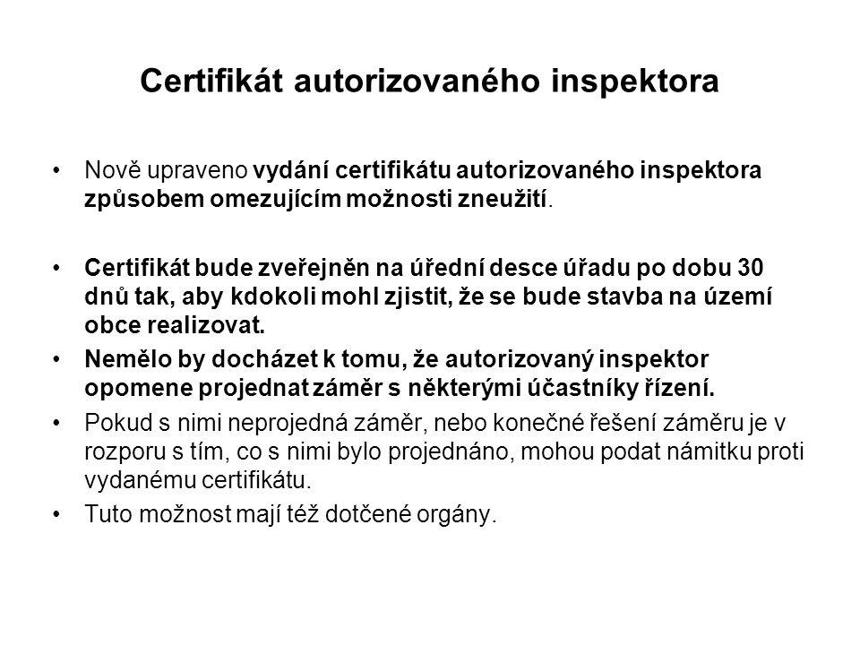 Certifikát autorizovaného inspektora Nově upraveno vydání certifikátu autorizovaného inspektora způsobem omezujícím možnosti zneužití. Certifikát bude