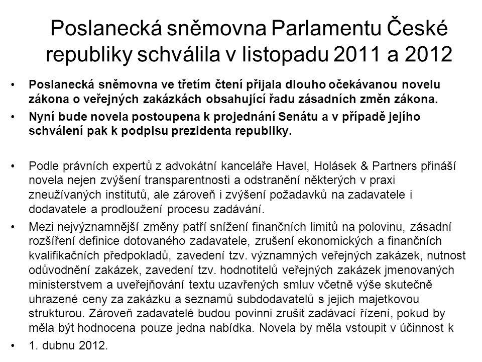 Poslanecká sněmovna Parlamentu České republiky schválila v listopadu 2011 a 2012 Poslanecká sněmovna ve třetím čtení přijala dlouho očekávanou novelu