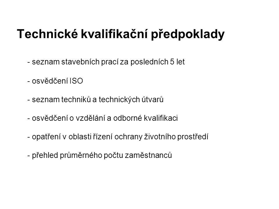 Technické kvalifikační předpoklady - seznam stavebních prací za posledních 5 let - osvědčení ISO - seznam techniků a technických útvarů - osvědčení o