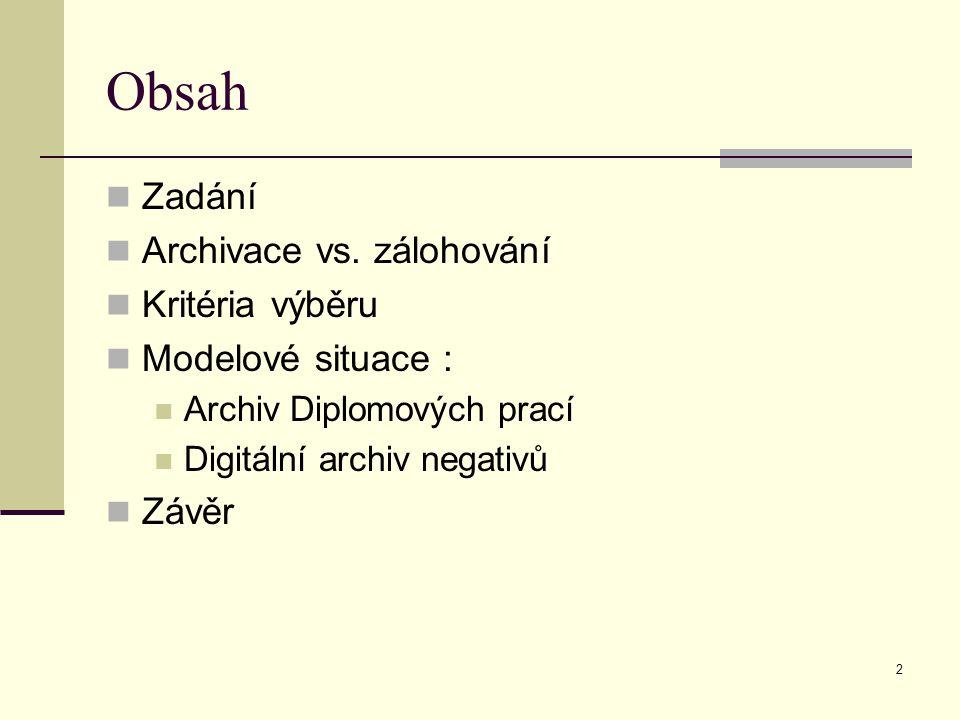 2 Obsah Zadání Archivace vs.