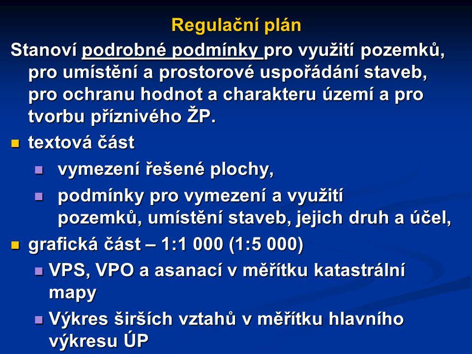 Regulační plán Stanoví podrobné podmínky pro využití pozemků, pro umístění a prostorové uspořádání staveb, pro ochranu hodnot a charakteru území a pro tvorbu příznivého ŽP.