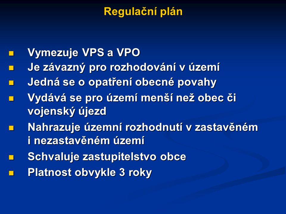 Vymezuje VPS a VPO Vymezuje VPS a VPO Je závazný pro rozhodování v území Je závazný pro rozhodování v území Jedná se o opatření obecné povahy Jedná se o opatření obecné povahy Vydává se pro území menší než obec či vojenský újezd Vydává se pro území menší než obec či vojenský újezd Nahrazuje územní rozhodnutí v zastavěném i nezastavěném území Nahrazuje územní rozhodnutí v zastavěném i nezastavěném území Schvaluje zastupitelstvo obce Schvaluje zastupitelstvo obce Platnost obvykle 3 roky Platnost obvykle 3 roky Regulační plán