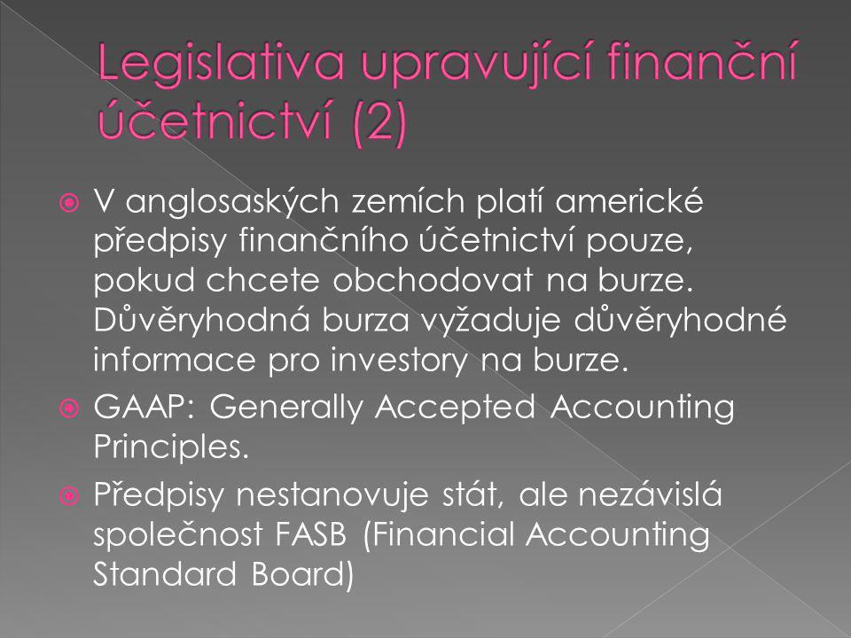  V anglosaských zemích platí americké předpisy finančního účetnictví pouze, pokud chcete obchodovat na burze.