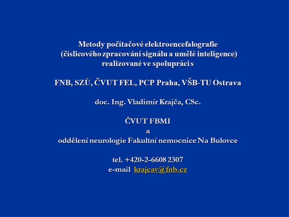 Metody počítačové elektroencefalografie (číslicového zpracování signálu a umělé inteligence) realizované ve spolupráci s FNB, SZÚ, ČVUT FEL, PCP Praha