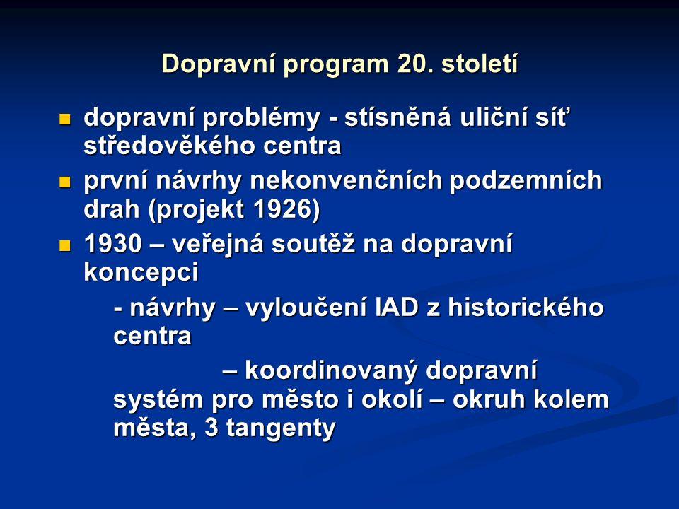 Dopravní program 20. století dopravní problémy - stísněná uliční síť středověkého centra dopravní problémy - stísněná uliční síť středověkého centra p