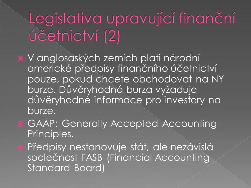  V anglosaských zemích platí národní americké předpisy finančního účetnictví pouze, pokud chcete obchodovat na NY burze. Důvěryhodná burza vyžaduje d