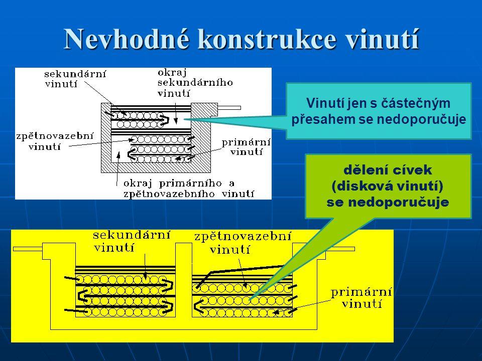 Nevhodné konstrukce vinutí dělení cívek (disková vinutí) se nedoporučuje Vinutí jen s částečným přesahem se nedoporučuje