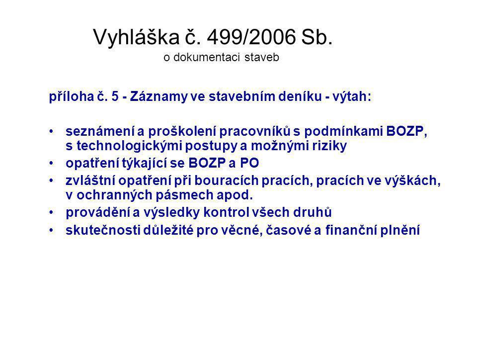 Vyhláška č. 499/2006 Sb. o dokumentaci staveb příloha č. 5 - Záznamy ve stavebním deníku - výtah: seznámení a proškolení pracovníků s podmínkami BOZP,