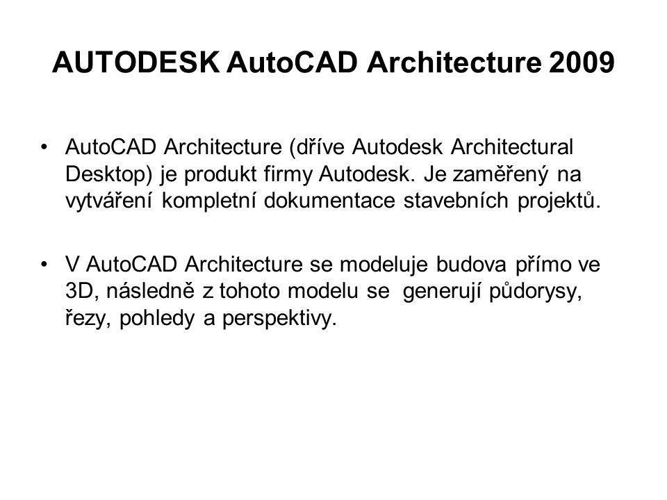 AUTODESK AutoCAD Architecture 2009 AutoCAD Architecture (dříve Autodesk Architectural Desktop) je produkt firmy Autodesk. Je zaměřený na vytváření kom