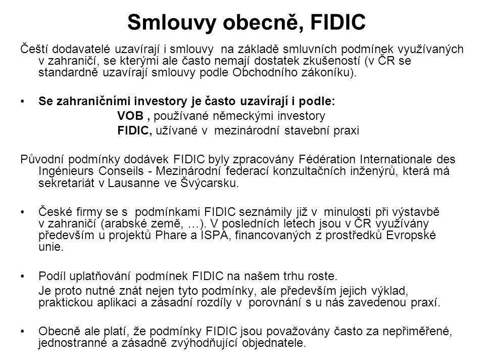 Smlouvy obecně, FIDIC Čeští dodavatelé uzavírají i smlouvy na základě smluvních podmínek využívaných v zahraničí, se kterými ale často nemají dostatek