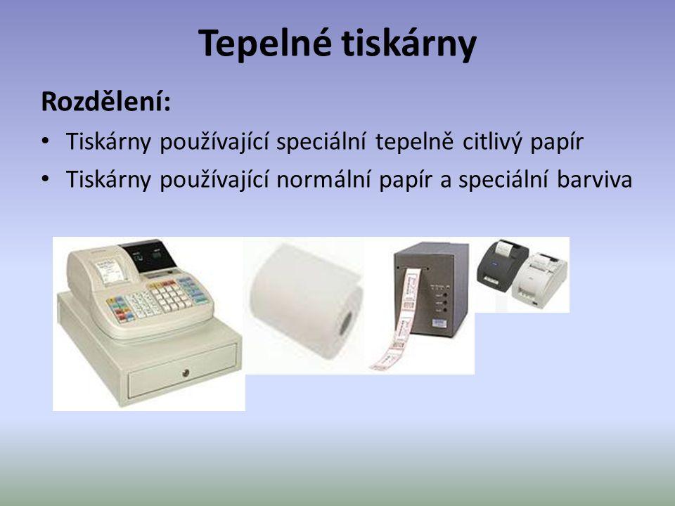 Tepelné tiskárny Rozdělení: Tiskárny používající speciální tepelně citlivý papír Tiskárny používající normální papír a speciální barviva