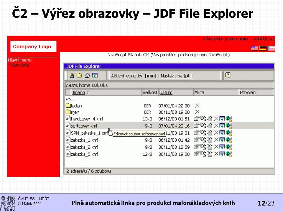 12/23 ČVUT FS – ÚPŘT © Málek 2004 Plně automatická linka pro produkci malonákladových knih Č2 – Výřez obrazovky – JDF File Explorer