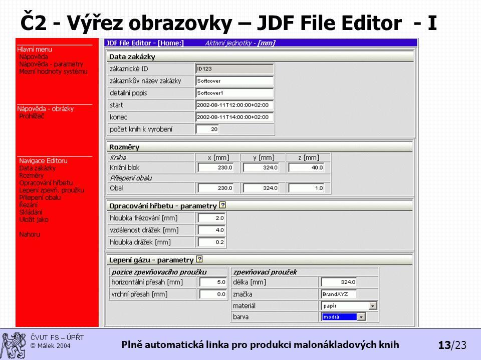 13/23 ČVUT FS – ÚPŘT © Málek 2004 Plně automatická linka pro produkci malonákladových knih Č2 - Výřez obrazovky – JDF File Editor - I