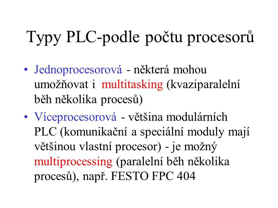 Typy PLC-podle počtu procesorů Jednoprocesorová - některá mohou umožňovat i multitasking (kvaziparalelní běh několika procesů) Víceprocesorová - větši