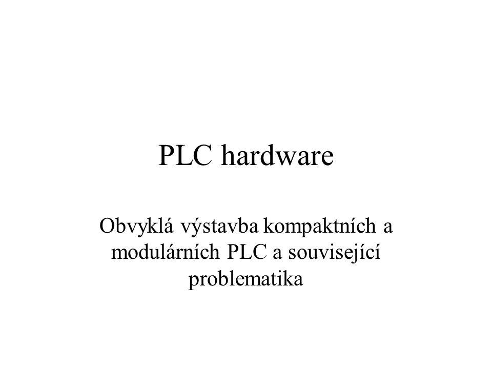 PLC hardware Obvyklá výstavba kompaktních a modulárních PLC a související problematika
