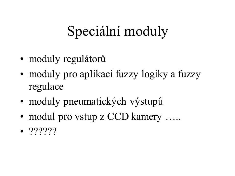 Speciální moduly moduly regulátorů moduly pro aplikaci fuzzy logiky a fuzzy regulace moduly pneumatických výstupů modul pro vstup z CCD kamery ….. ???