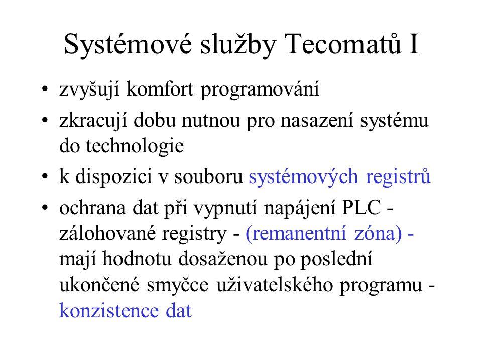 Systémové služby Tecomatů I zvyšují komfort programování zkracují dobu nutnou pro nasazení systému do technologie k dispozici v souboru systémových re