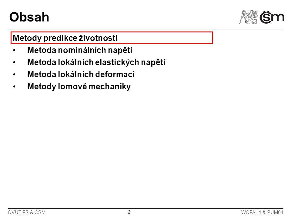 3 ČVUT FS & ČSMWCFA 11 & PUM04 3 Metody predikce životnosti