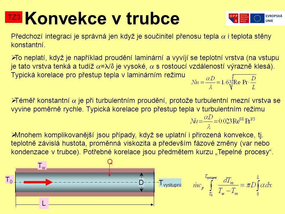 Konvekce v trubce TZ3 Předchozí integraci je správná jen když je součinitel přenosu tepla  i teplota stěny konstantní.