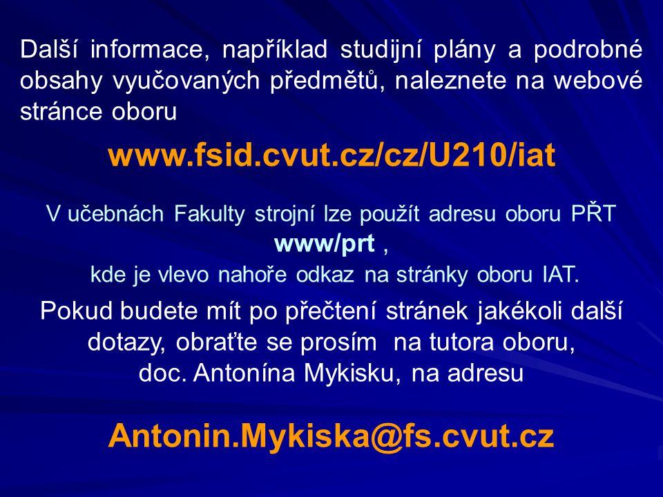 Další informace, například studijní plány a podrobné obsahy vyučovaných předmětů, naleznete na webové stránce oboru www.fsid.cvut.cz/cz/U210/iat V uče