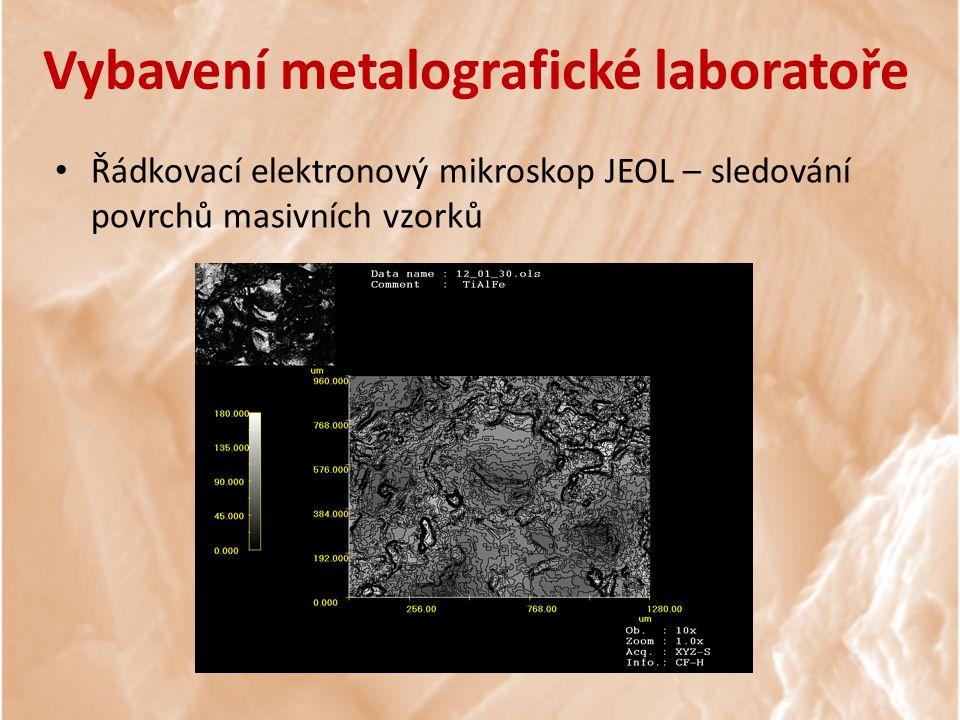 Vybavení metalografické laboratoře Řádkovací elektronový mikroskop JEOL – sledování povrchů masivních vzorků