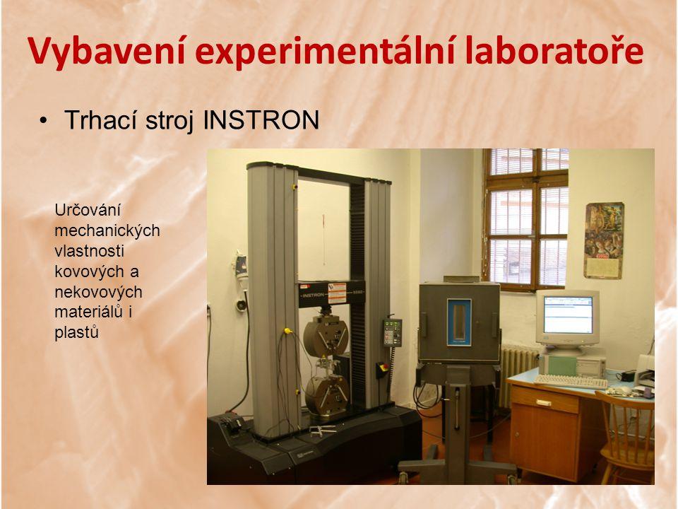 Vybavení experimentální laboratoře Trhací stroj INSTRON Určování mechanických vlastnosti kovových a nekovových materiálů i plastů
