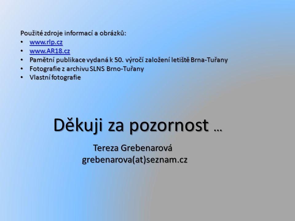Použité zdroje informací a obrázků: www.rlp.cz www.rlp.cz www.rlp.cz www.AR18.cz www.AR18.cz www.AR18.cz Pamětní publikace vydaná k 50.